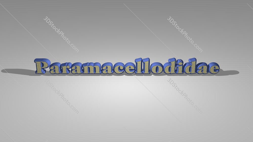 Paramacellodidae