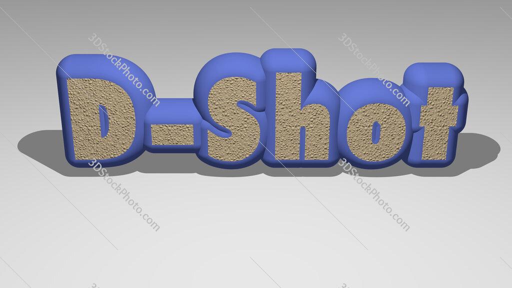 D Shot