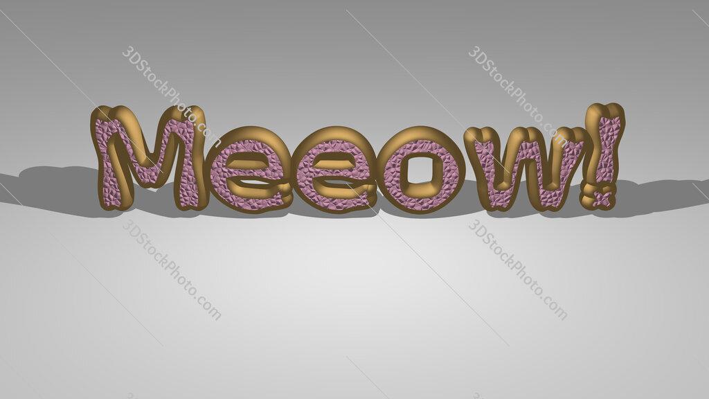 Meeow!