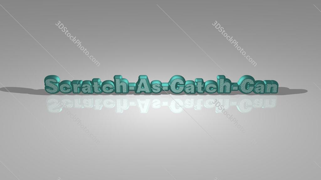 Scratch As Catch Can