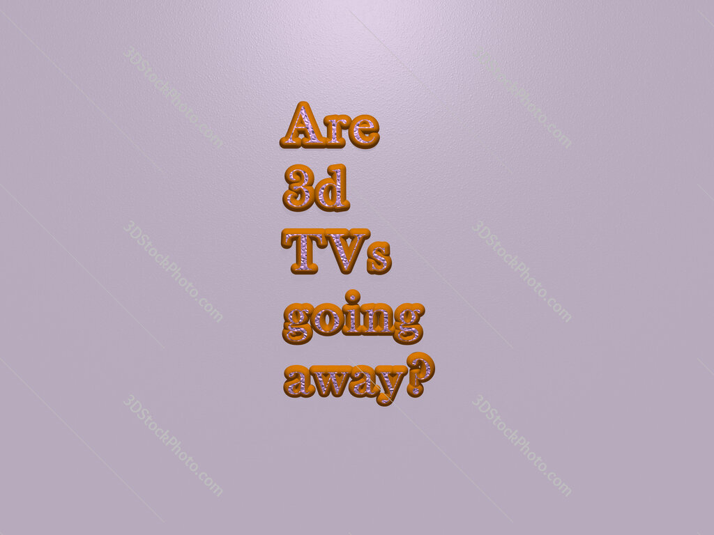 Are 3d TVs going away?
