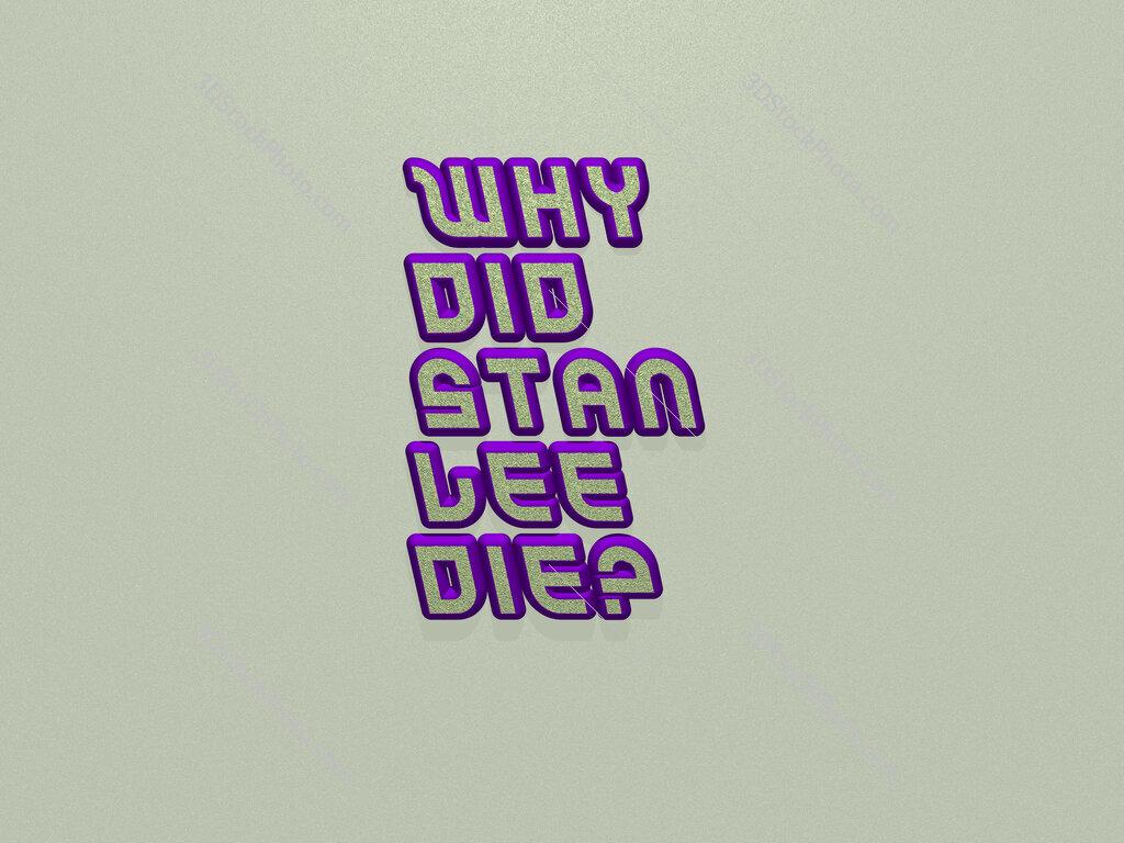 Why did Stan Lee die?