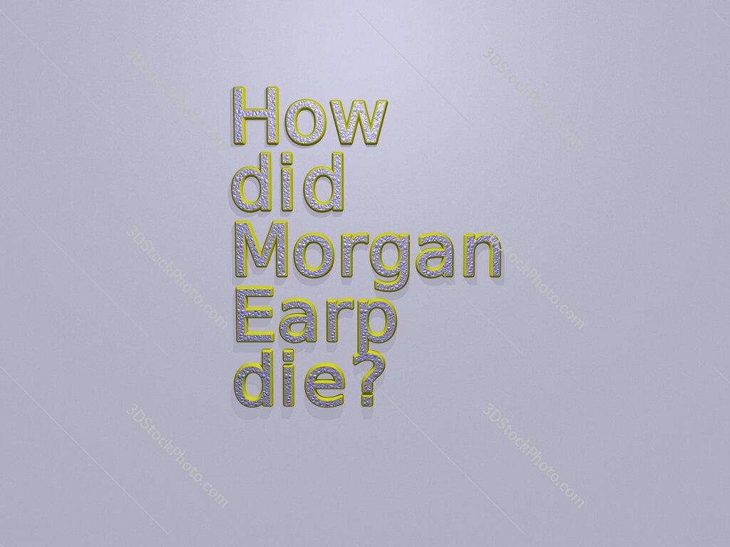 How did Morgan Earp die?