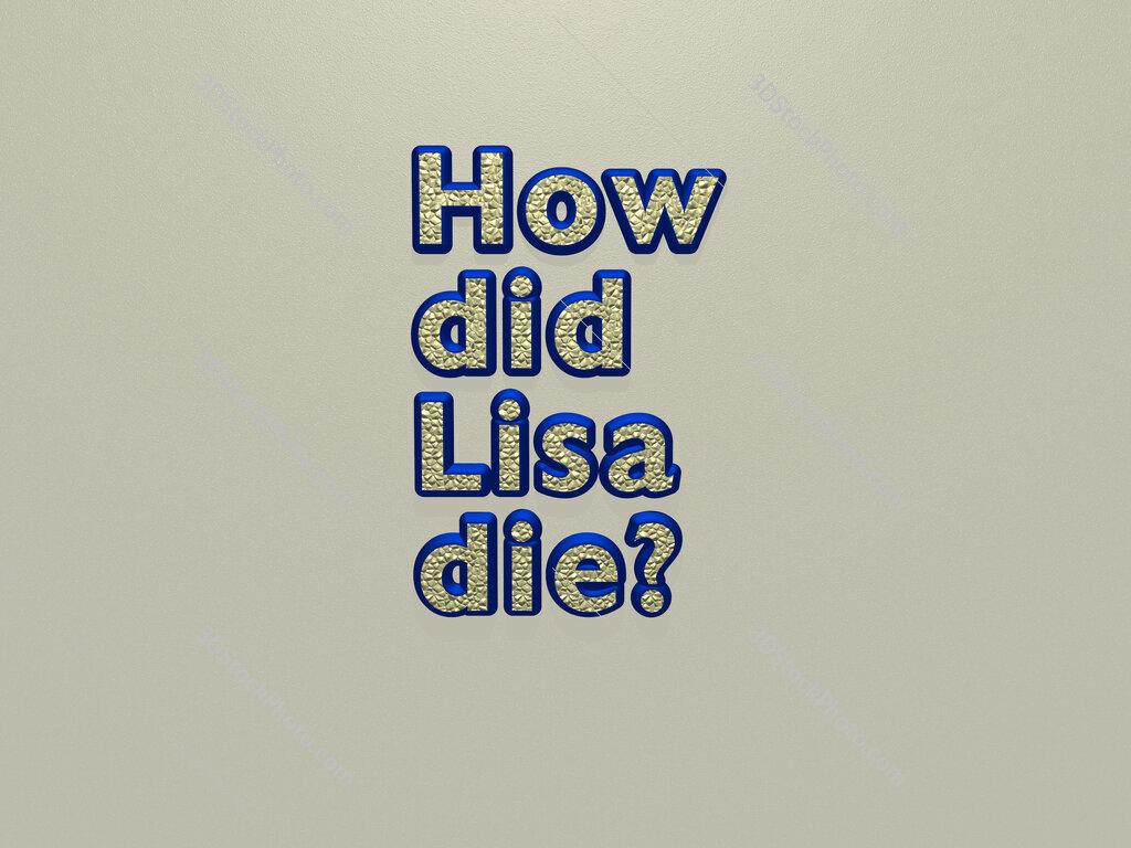 How did Lisa die?
