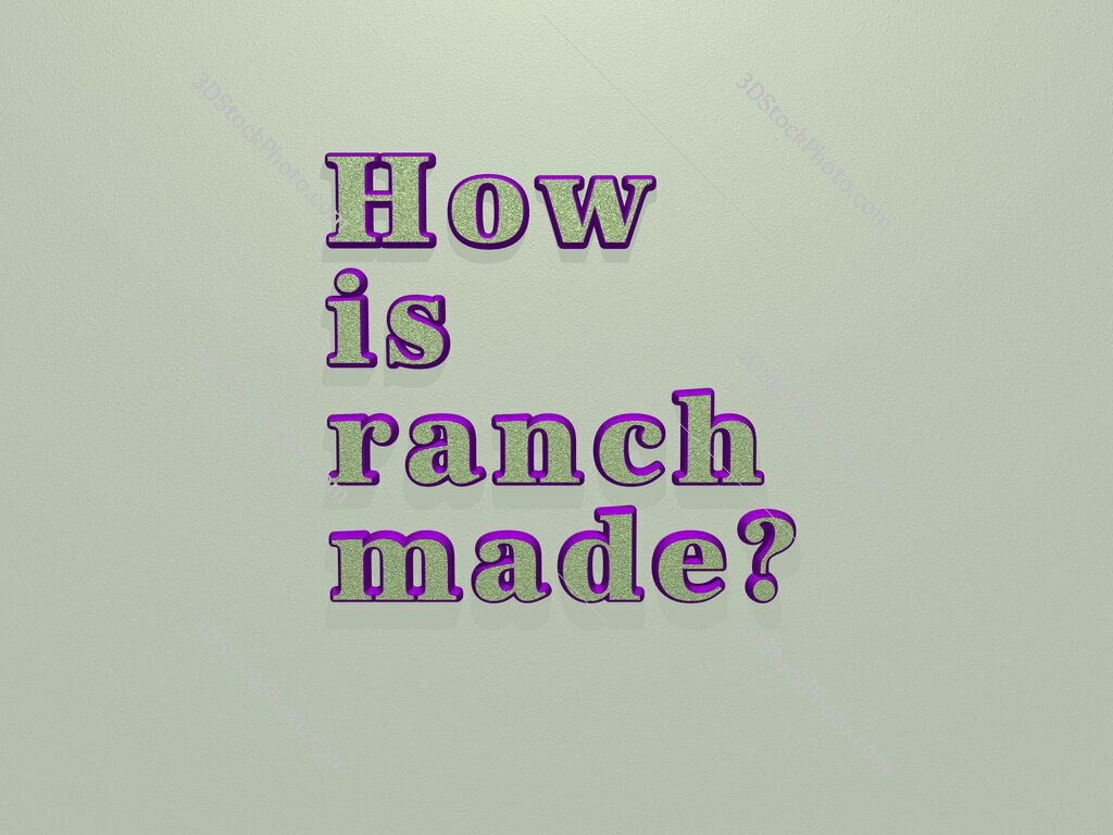 How is ranch made?