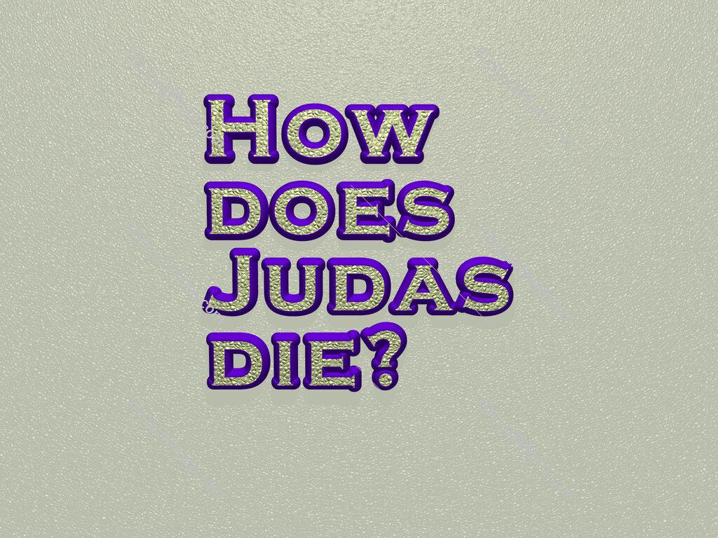 How does Judas die?