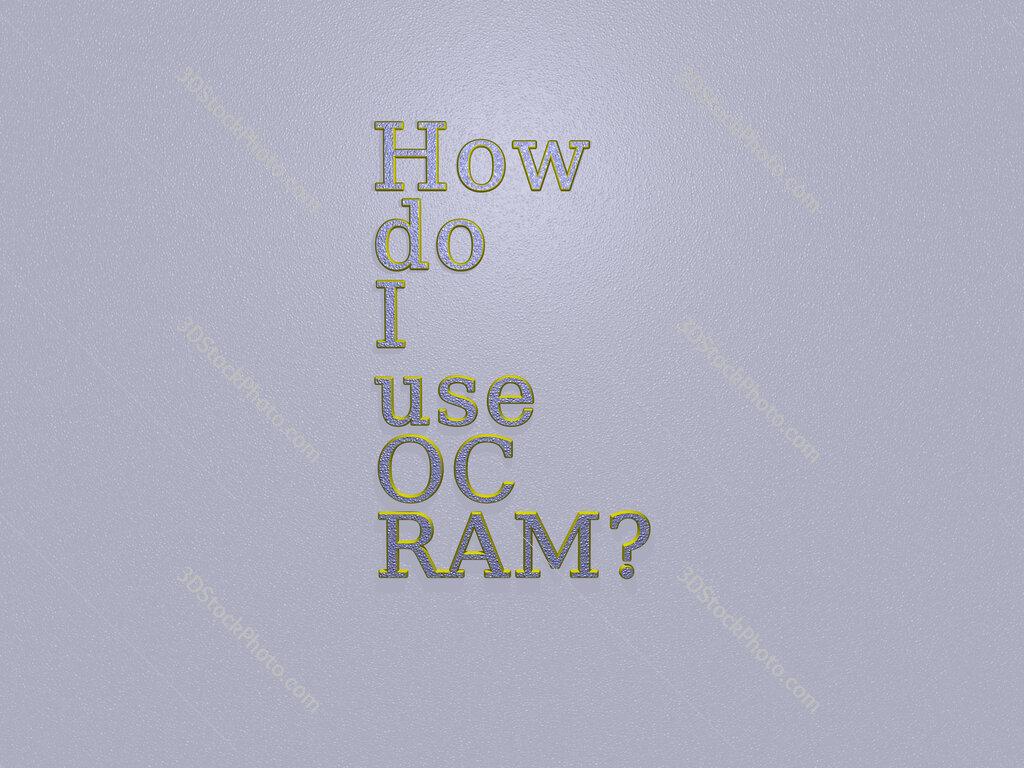 How do I use OC RAM?