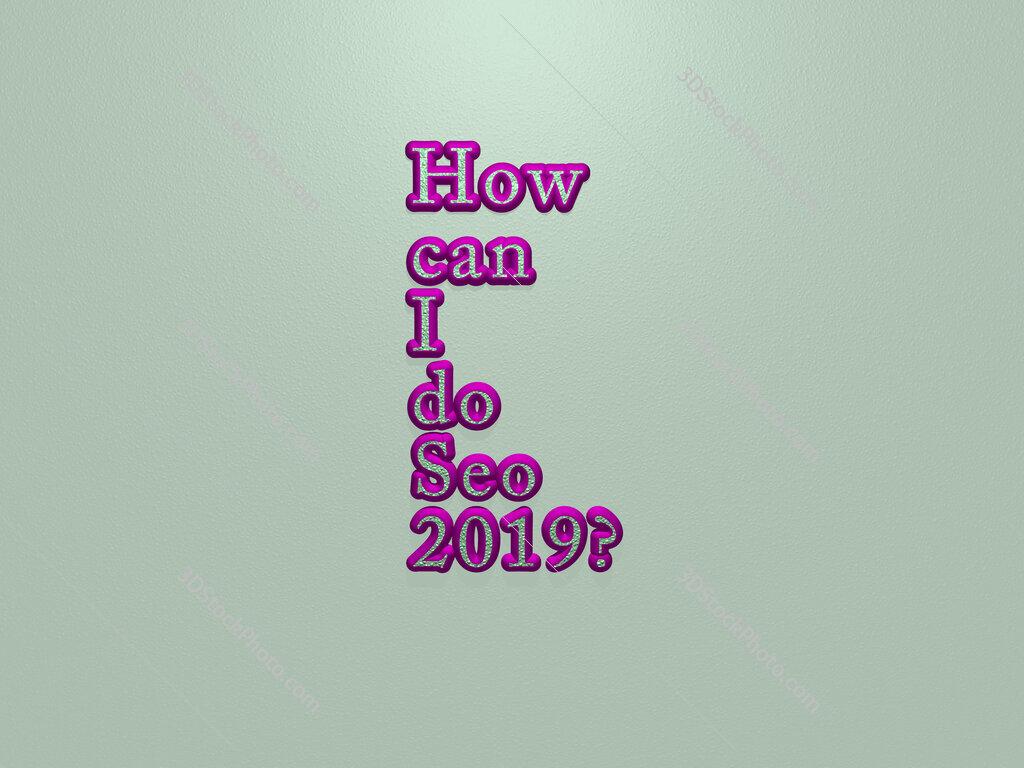 How can I do Seo 2019?