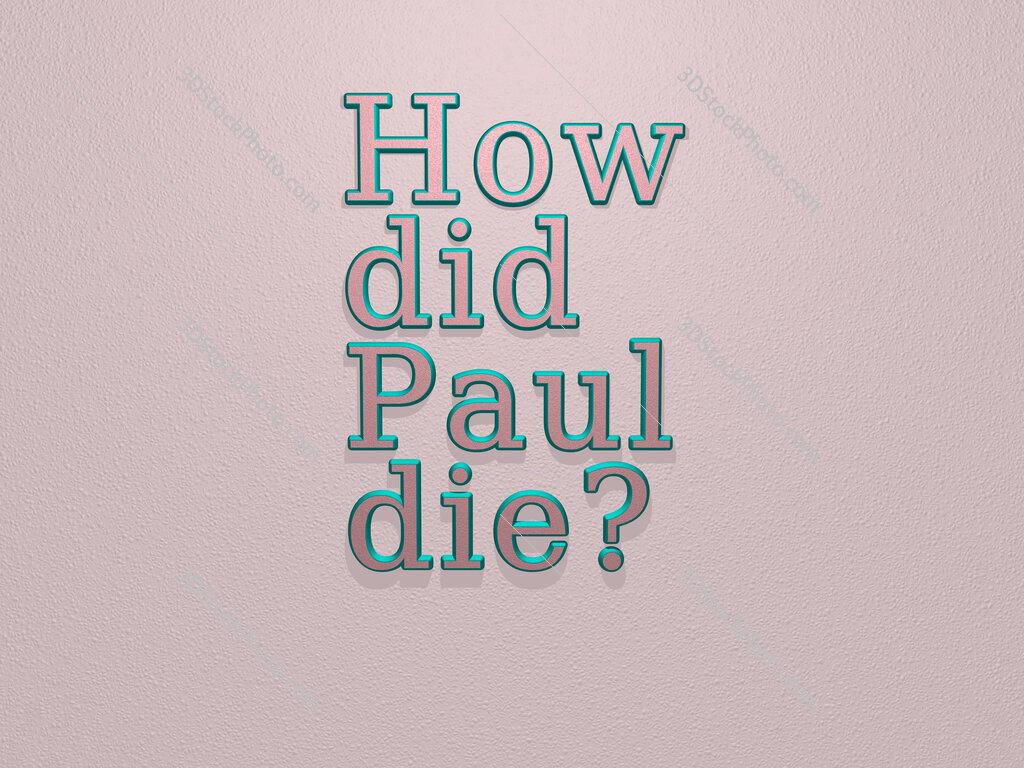 How did Paul die?