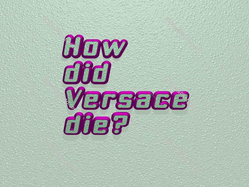 How did Versace die?