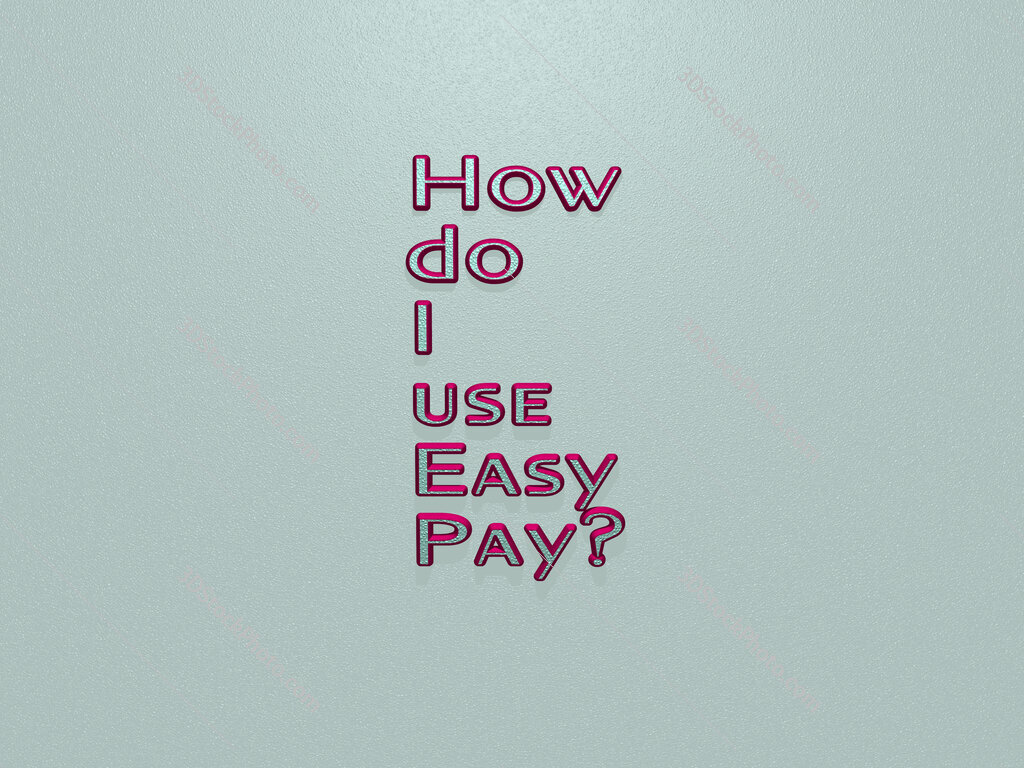 How do I use Easy Pay?