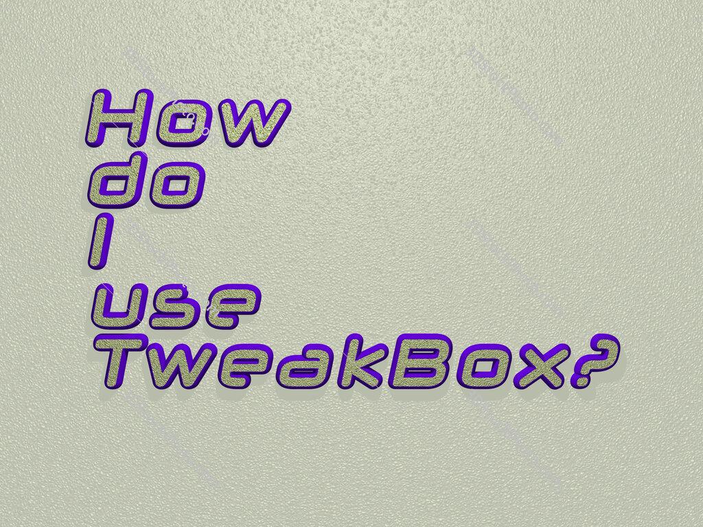 How do I use TweakBox?