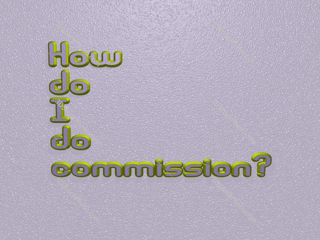 How do I do commission?