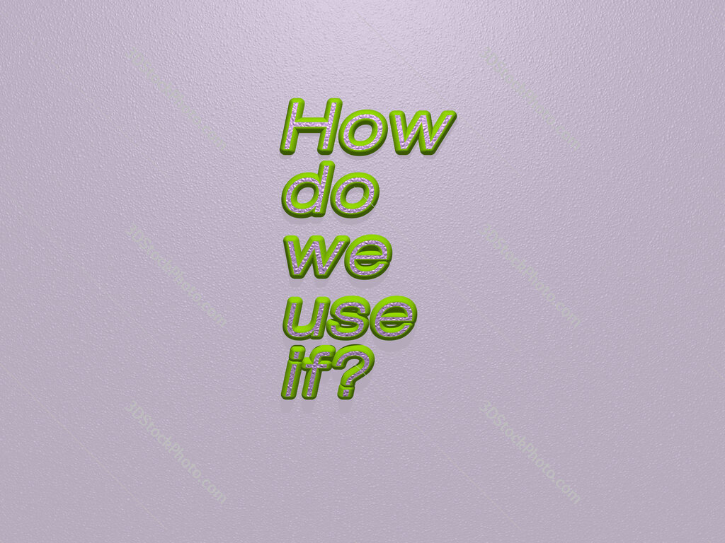 How do we use if?