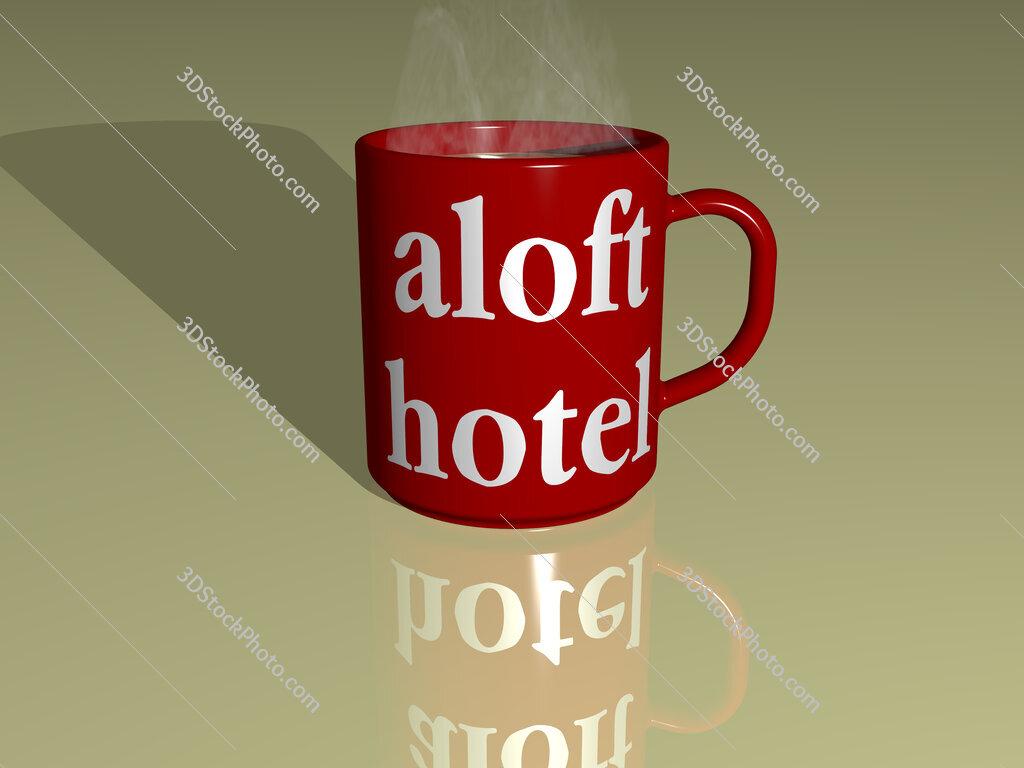 aloft hotel text on a coffee mug