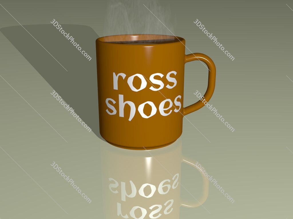 ross shoes text on a coffee mug