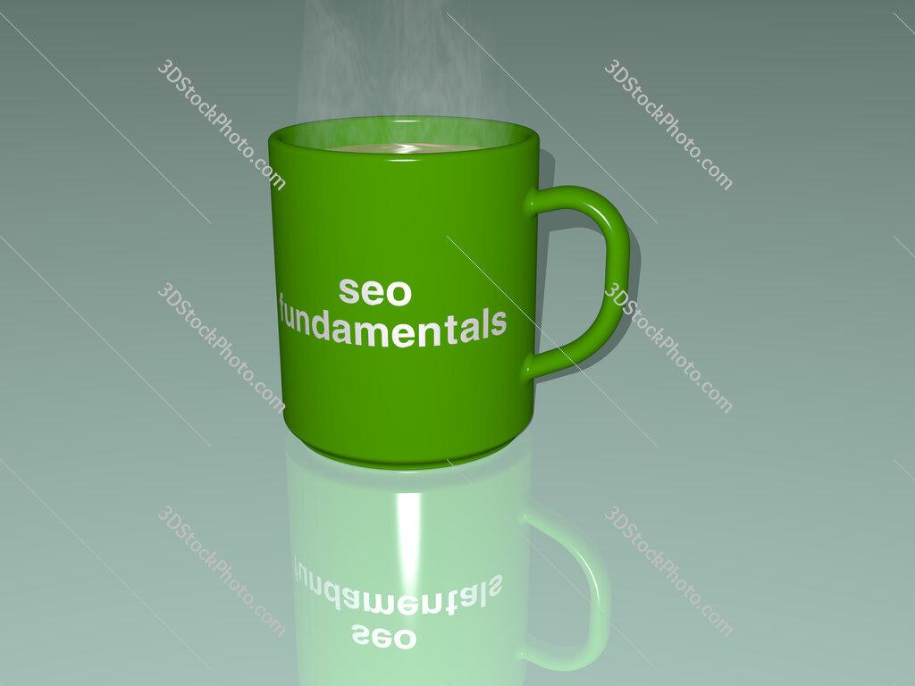 seo fundamentals text on a coffee mug