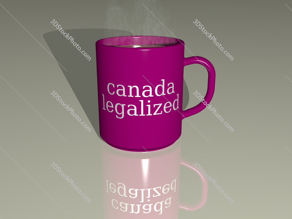 canada legalized text on a coffee mug