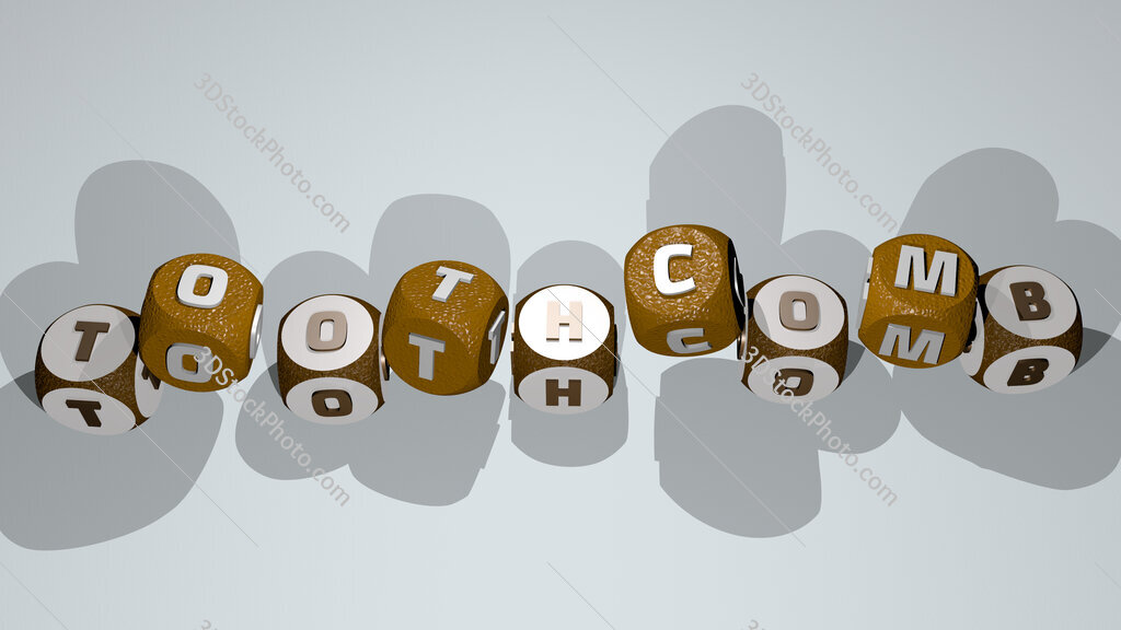 toothcomb text by dancing dice letters