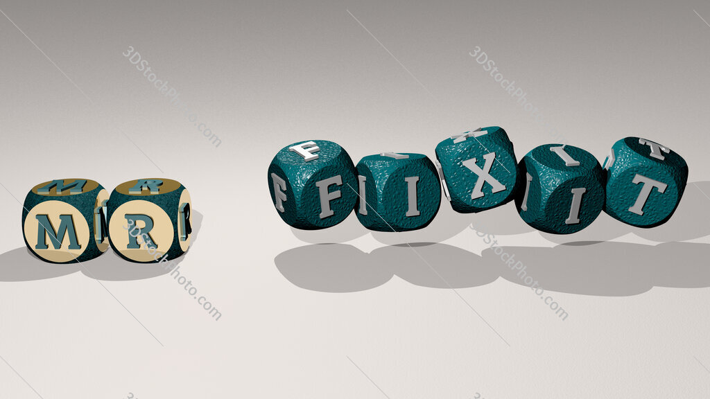 Mr Fixit text by dancing dice letters