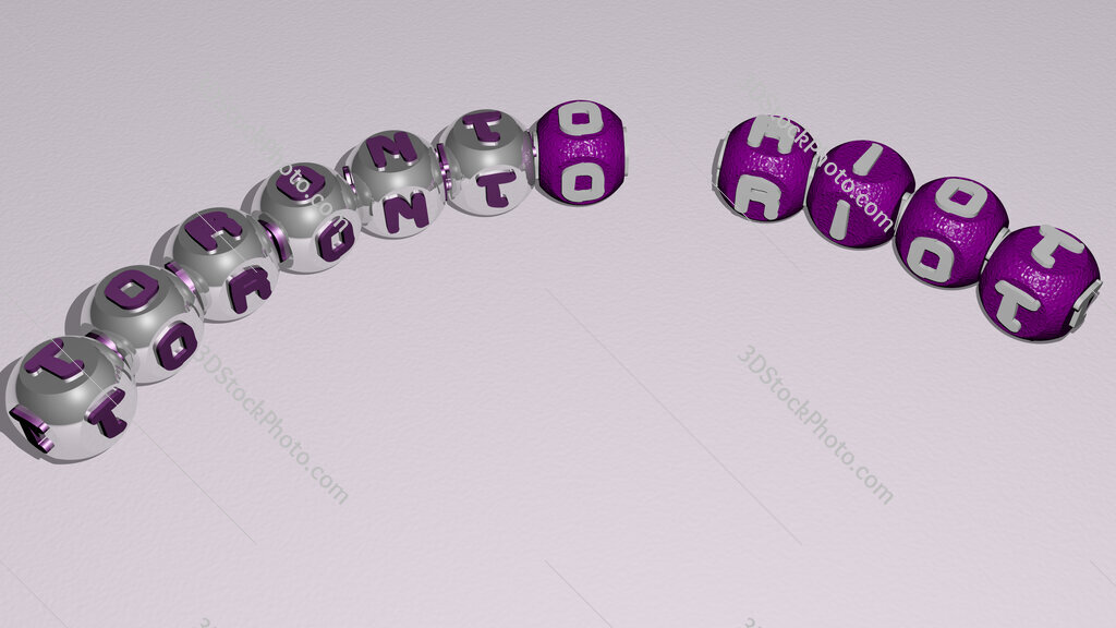 Toronto riot curved text of cubic dice letters