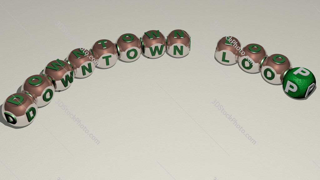 Downtown Loop curved text of cubic dice letters