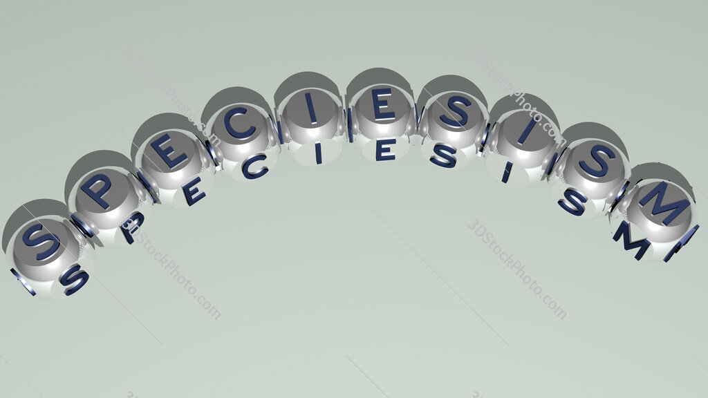 Speciesism curved text of cubic dice letters