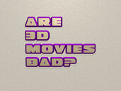 Are 3d movies bad?
