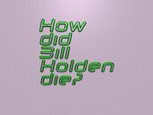 How did Bill Holden die?