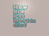 How did Pat Morita die?