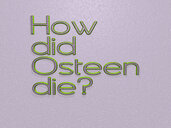 How did Osteen die?