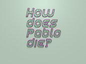 How does Pablo die?