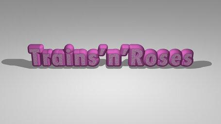 Trains'n'Roses