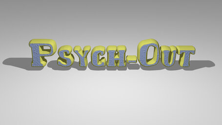 Psych Out