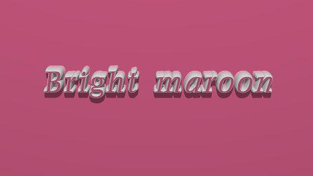 Bright maroon