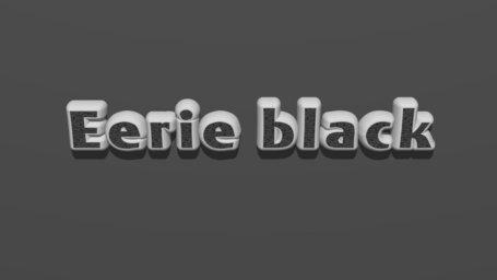 Eerie black