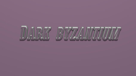 Dark byzantium