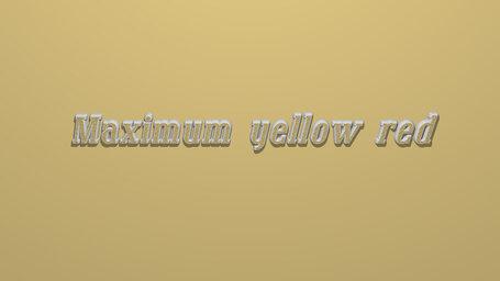 Maximum yellow red