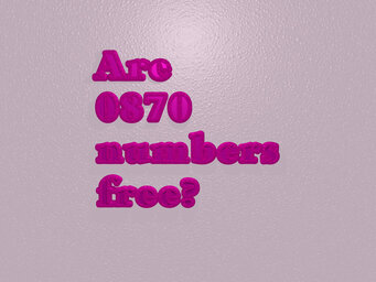 Are 0870 numbers free?