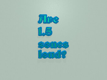 Are 1.5 sones loud?