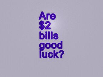 Are $2 bills good luck?