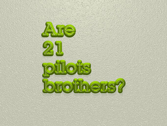 Are 21 pilots brothers?