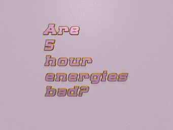 Is 5 hour energy addictive?