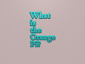 What is the Orange Pi?