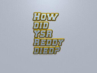 How did YSR Reddy died?