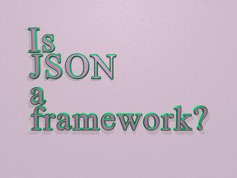 Is JSON a framework?