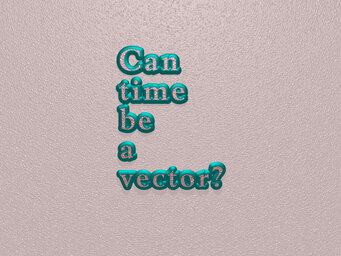 Can time be a vector?