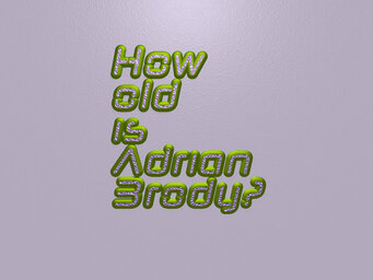 How old is Adrian Brody?