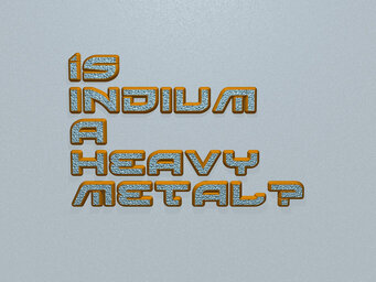 Is indium a heavy metal?