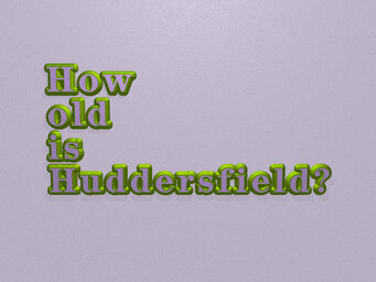 How old is Huddersfield?